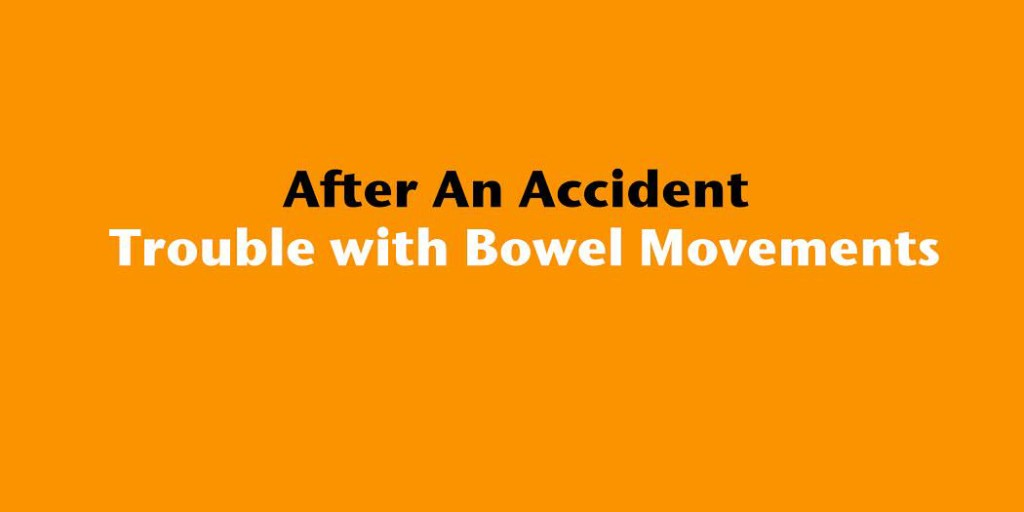 car accident bowel problems